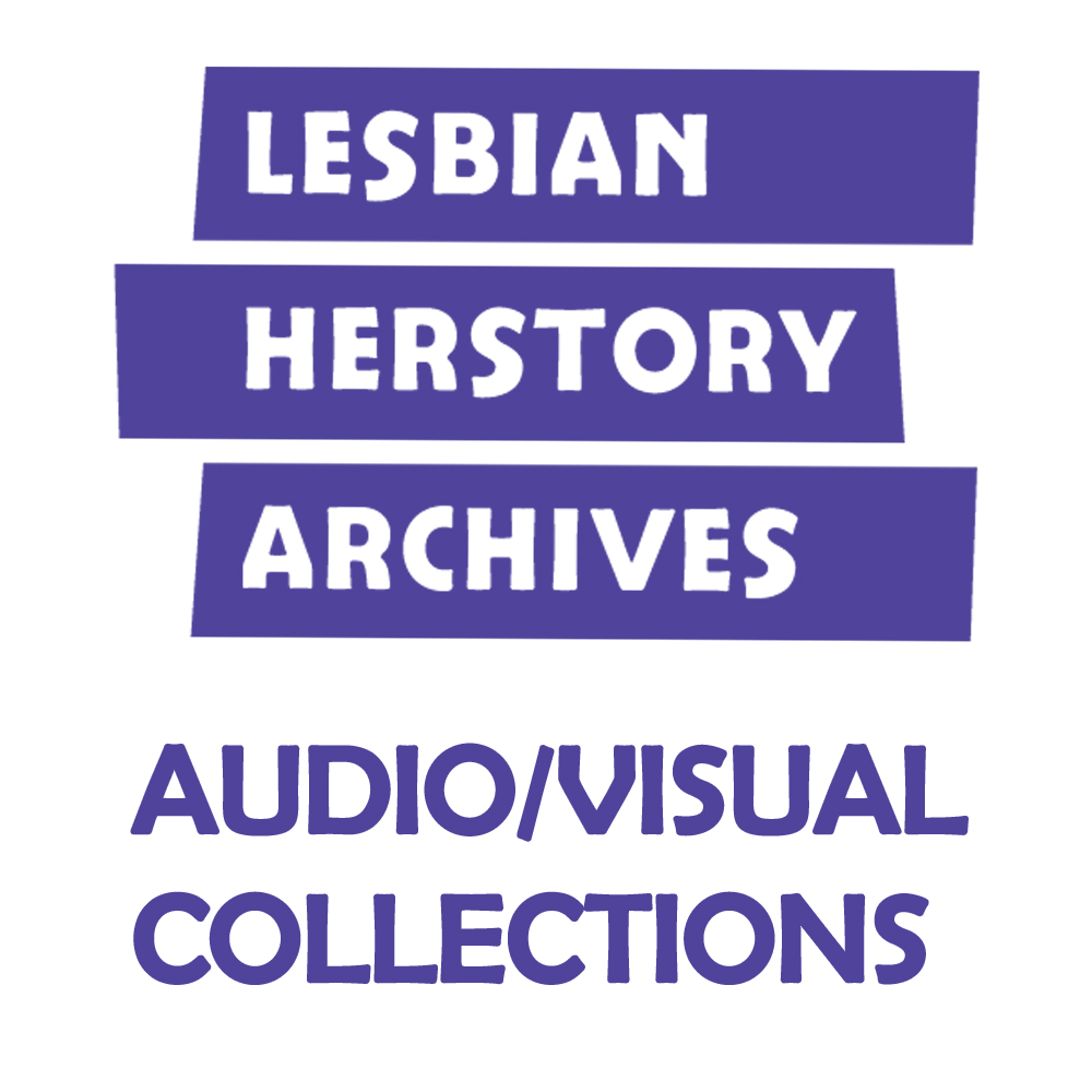 Lesbian Herstory Archives AudioVisual Collections